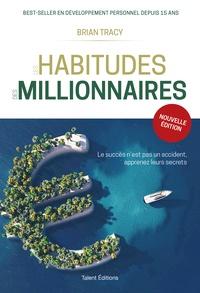Brian Tracy - Les habitudes des millionnaires.