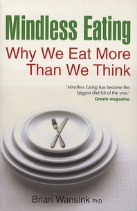 Brian Wansink - Mindless eating.