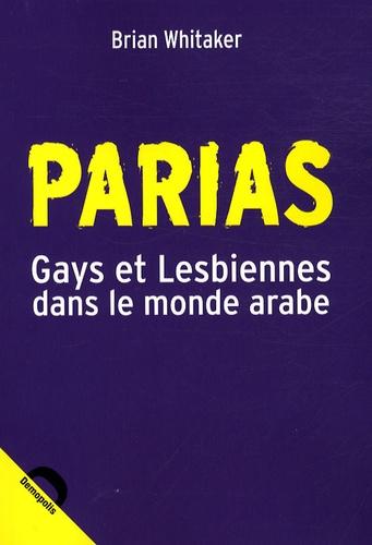 Brian Whitaker - Parias - Gays et Lesbiennes dans le monde arabe.