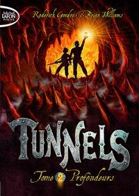 Brian Williams et Roderick Gordon - Tunnels Tome 2 : Profondeurs.
