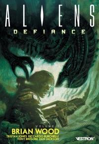 Téléchargements ebook gratuits en pdf Alien : Defiance Tome 1 9791095656241 par Brian Wood, Tristan Jones, Riccardo Burchielli, Tony Brescini (French Edition) PDF FB2
