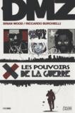 Brian Wood et Riccardo Burchielli - DMZ Tome 7 : Les pouvoirs de la guerre.