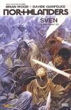 Brian Wood et Davide Gianfelice - Northlanders  : Sven le revenant - Tome 2.