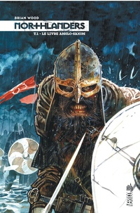 Brian Wood - Northlanders Tome 1 : Le livre anglo-saxon.