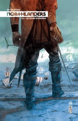 Brian Wood - Northlanders Tome 3 : Le livre européen.