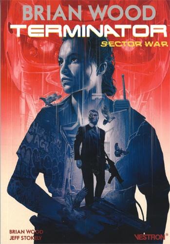 Brian Wood et Jeff Stokely - Terminator  : Sector War.