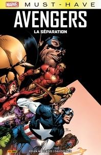 BrianMichael Bendis - Marvel Must-Have : Avengers - La séparation.