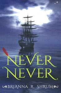 Brianna R Shrum - Never Never.