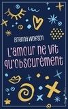 Brianna Wolfson - L'amour ne vit qu'obscurément.