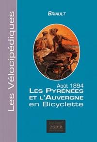 Briault - Les Pyrénées et l'Auvergne en bicyclette - Août 1894.