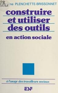 Bric et  Plenchette - Construire et utiliser des outils en action sociale - À l'usage des travailleurs sociaux.