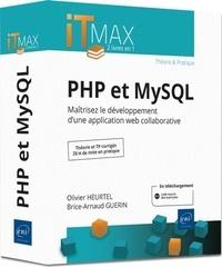 Brice-Arnaud Guérin et Olivier Heurtel - PHP et MySQL - Maîtrisez le développement d'une application web collaborative.