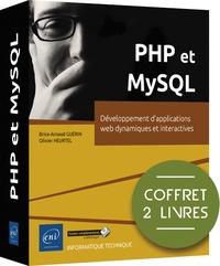 Brice-Arnaud Guerin et Olivier Heurtel - PHP et MySQL - Coffret en 2 volumes, Développement d'applications web dynamiques et interactives ; Entraînez-vous à développer une application collaborative.