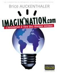 Brice Auckenthaler - Imagin'Nation.com - L'innovation à l'ère des réseaux sociaux.