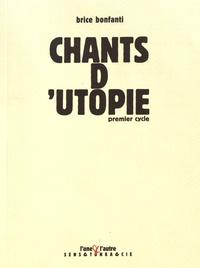 Brice Bonfanti - Chants d'utopie - Premier cycle.