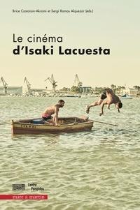 Brice Castanon-Akrami et Sergi Ramos Alquezar - Le cinéma d'Isaki Lacuesta.