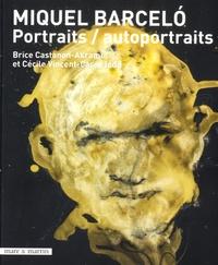 Brice Castanon-Akrami et Cécile Vincent-Cassy - Miquel Barcelo, portraits/autoportraits.