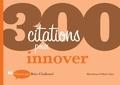 Brice Challamel et Olivier Saive - 300 citations pour innover.