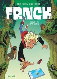 Brice Cossu et Olivier Bocquet - Frnck Tome 1 : Le début du commencement.