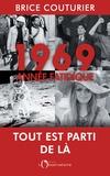 Brice Couturier - 1969, année fatidique.