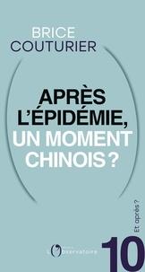 Brice Couturier - Et après? #10 Après l'épidémie, un moment chinois ?.