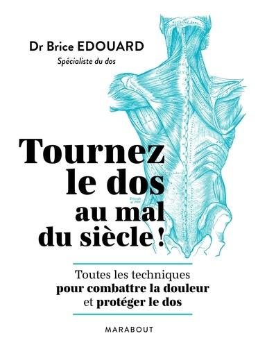 Brice Edouard - Tournez le dos au mal du siècle.