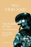 Brice Erbland - Dans les griffes du Tigre, Libye-Afghanistan 2011 - Récits d'un officier pilote d'hélicoptère de combat.