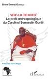 Brice Ernest Ouinsou - Vers la maturité - Le profil anthropologique du Cardinal Bernardin Gantin.