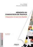 Brice Fèvre et Sébastien Fourage - Le mémento du conducteur de travaux - Préparation et suivi de chantier pour les marchés publics et privés.
