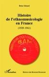 Brice Gérard - Histoire de l'ethnomusicologie en France (1929-1961).