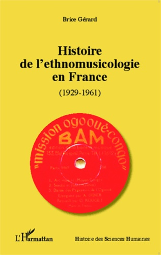 Histoire de l'ethnomusicologie en France (1929-1961)