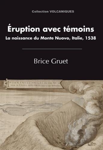 Brice Gruet - Eruption avec témoins - La naissance du Monte Nuovo, Italie, 1538.