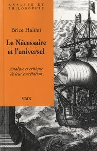 Brice Halimi - Le Nécessaire et l'universel - Analyse et critique de leur corrélation.