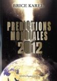 Brice Karel - Prédictions mondiales 2012.