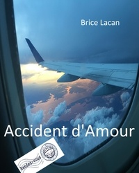 Brice Lacan - Accident d'Amour.