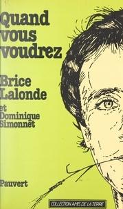 Brice Lalonde et Dominique Simonnet - Quand vous voudrez.