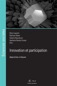 Brice Laurent et Michael Baker - Innovation et participation - Approches Critiques.