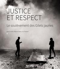 Brice Le Gall et Thibault Cizeau - Justice et respect - Le soulèvement des Gilets jaunes.
