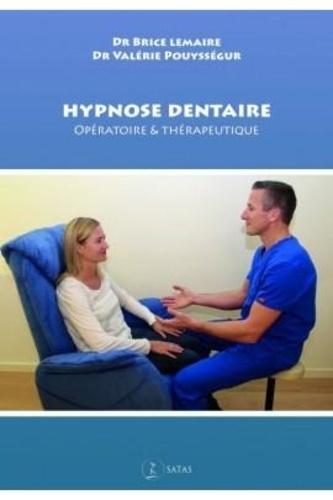 Hypnose dentaire. Opératoire et thérapeutique