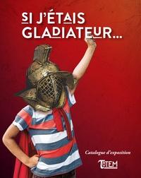 Brice Lopez et Méryl Ducros - Si j'étais gladiateur....