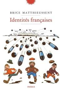 Brice Matthieussent - Identités françaises.