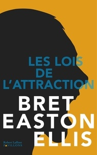 Brice Matthieussent et Bret Easton Ellis - PAVILLONS  : Les Lois de l'attraction.