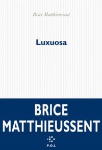Brice Matthieussent - Luxuosa.