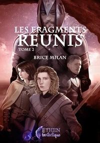 Brice Milan - Les fragments réunis.