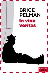 Brice Pelman - In vino veritas.