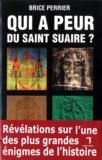 Brice Perrier - Qui a peur du Saint Suaire ?.