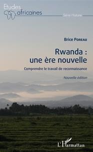 Brice Poreau - Rwanda : une ère nouvelle - Comprendre le travail de reconnaissance.