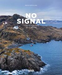 Brice Portolano - No Signal - Vivre au plus près de la nature.