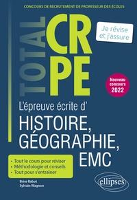 Brice Rabot et Sylvain Wagnon - L'épreuve écrite d'histoire, géographie, EMC.