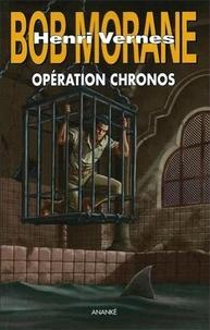 Brice Tarvel - Bob Morane  : Opération chronos.